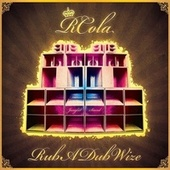 Play & Download Rub A Dub Wize by RCola | Napster