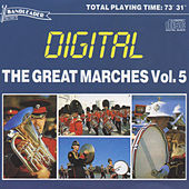 Play & Download The Great Marches Vol. 5 by Various Artists | Napster