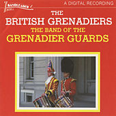 The British Grenadiers by The Band Of The Grenadier Guards