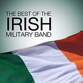 The Best of the Irish Military Bands by Various Artists