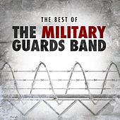 The Best of the Military Guards Band by Various Artists