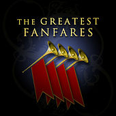 Play & Download The Greatest Fanfares by Various Artists | Napster