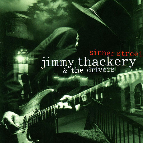 Play & Download Sinner Street by Jimmy Thackery | Napster