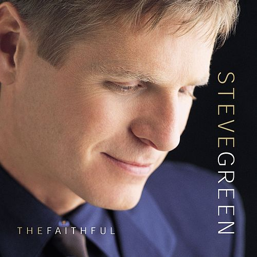 Play & Download The Faithful by Steve Green | Napster