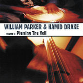 Play & Download Piercing The Veil by William Parker | Napster