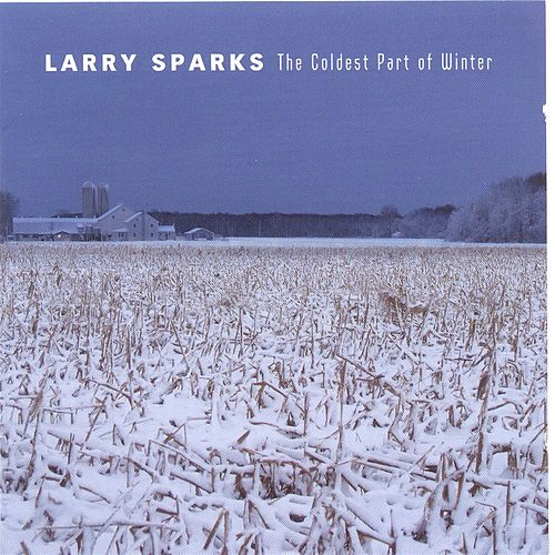 The Coldest Part Of Winter by Larry Sparks