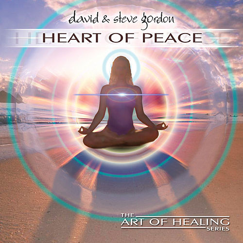 Play & Download Heart Of Peace by David and Steve Gordon | Napster