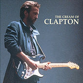 Play & Download The Cream Of Clapton by Eric Clapton | Napster