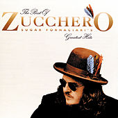 Play & Download The Best Of Zucchero: Sugar Fornaciari's... by Zucchero | Napster