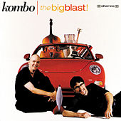 Play & Download The Big Blast by Kombo | Napster