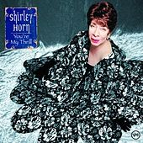 Play & Download You're My Thrill by Shirley Horn | Napster