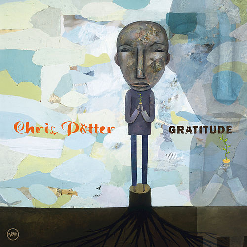 Play & Download Gratitude by Chris Potter | Napster