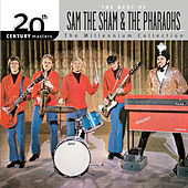 20th Century Masters: The Millennium Collection... by Sam the Sham and the Pharoahs