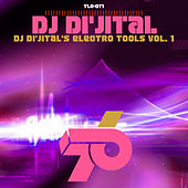 Play & Download Dj Di'jital's Electro Tools Vol. 1 by DJ Dijital | Napster
