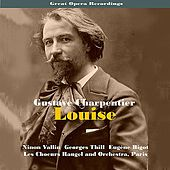 Great Opera Recordings / Charpentier: Louise [1935] von Les Choeurs Raugel and Orchestra