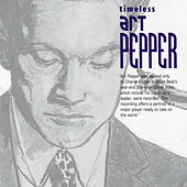 Timeless Art Pepper by Art Pepper