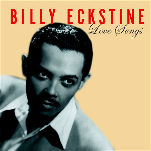 Play & Download Love Songs by Billy Eckstine | Napster