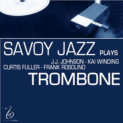 Play & Download Savoy Jazz Plays Trombone by Various Artists | Napster