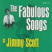 The Fabulous Songs of Jimmy Scott by Jimmy Scott