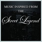 Play & Download Music Inspired from The Street Legend by Various Artists | Napster