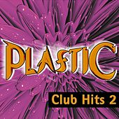 Play & Download Plastic - Club Hits, Vol. Two by Various Artists | Napster