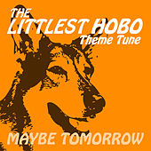 Play & Download Maybe Tomorrow From The Littlest Hobo by London Music Works | Napster