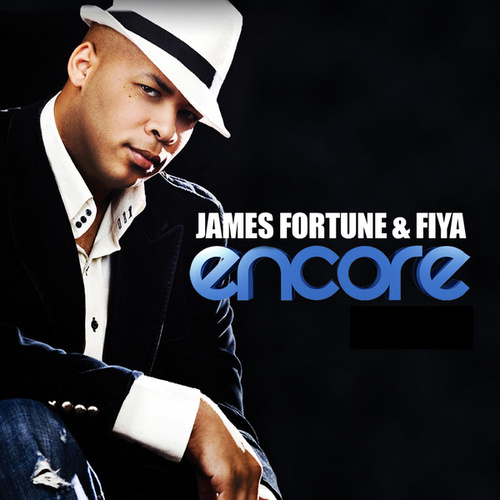 Play & Download Encore by James Fortune & Fiya | Napster