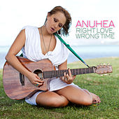 Right Love, Wrong Time by Anuhea
