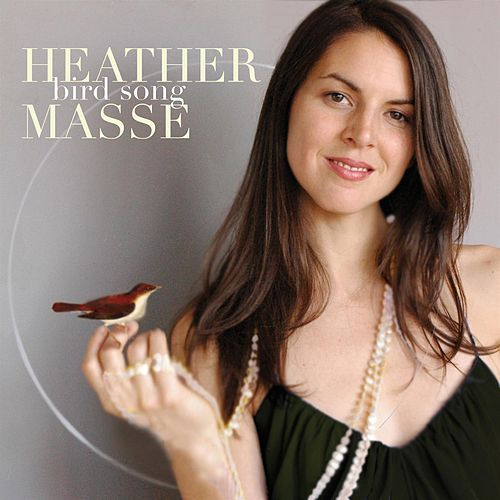 Play & Download Bird Song by Heather Masse | Napster