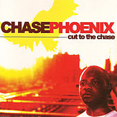 Cut To The Chase by Chase Phoenix