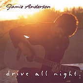 Play & Download Drive All Night by Jamie Anderson | Napster