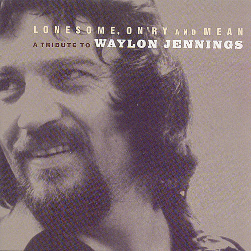 Play & Download Lonesome, On'ry & Mean: Tribute To Waylon Jennings by Various Artists | Napster
