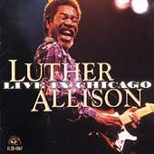 Play & Download Live In Chicago by Luther Allison | Napster