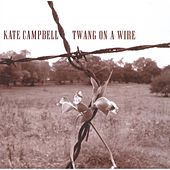 Twang On A Wire by Kate Campbell