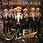 Play & Download Arrasando Con Fuego by K-Paz De La Sierra | Napster
