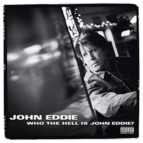 Play & Download Who The Hell Is John Eddie? by John Eddie | Napster