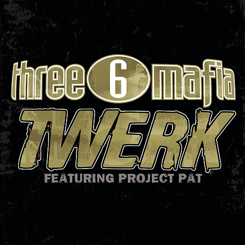 Play & Download Twerk by Three 6 Mafia | Napster