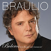 Play & Download Boleros, Con Los Que Me Enamore by Braulio | Napster