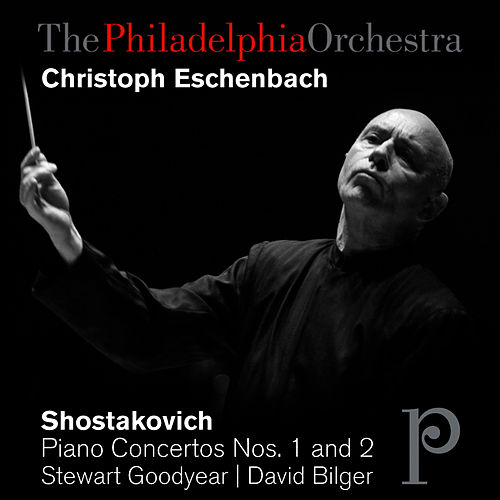 Play & Download Shostakovich: Piano Concertos Nos. 1&2 by Philadelphia Orchestra | Napster