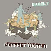 Perfect World by U-Melt