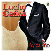 Play & Download Ay Cariño by Lucho Gatica | Napster