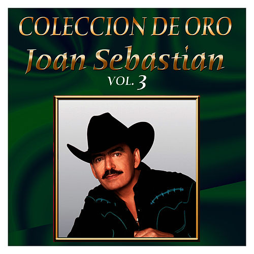 Coleccion De Oro Vol.3 by Joan Sebastian