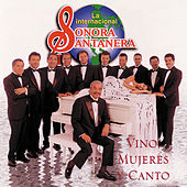 Play & Download Vino, Mujeres Y Canto by La Sonora Santanera | Napster