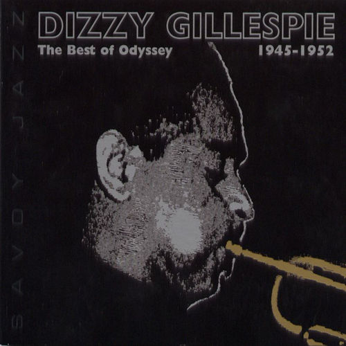Play & Download The Best Of Odyssey 1945-1952 by Dizzy Gillespie | Napster
