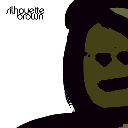 Play & Download Silhouette Brown by Silhouette Brown | Napster