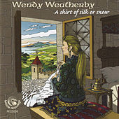 A Shirt of Silk Or Snow by Wendy Weatherby