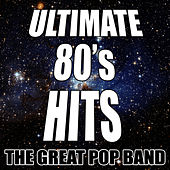Play & Download Ultimate 80's Hits by The Great Pop Band | Napster