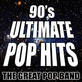 Play & Download 90's Ultimate Pop Hits by The Great Pop Band | Napster