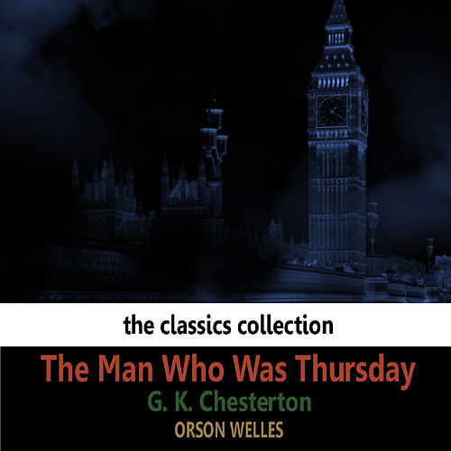 Chesterton: The Man Who Was Thursday by Orson Welles