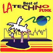 Play & Download Best of LA Techno Funk by Various Artists | Napster